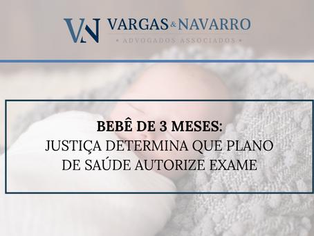 Bebê De 3 meses: Justiça Determina Que Plano de Saúde Autorize Exame.