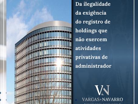 Da ilegalidade da exigência do registro de holdings que não exercem atividades privativas de adminis