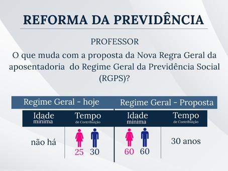 Reforma da Previdência: PROFESSOR. O que muda com a proposta da Nova Regra Geral da aposentadoria do