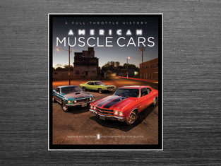A Must Read! American Muscle Cars: A Full-Throttle History
