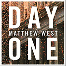matthew-west-day-one.png