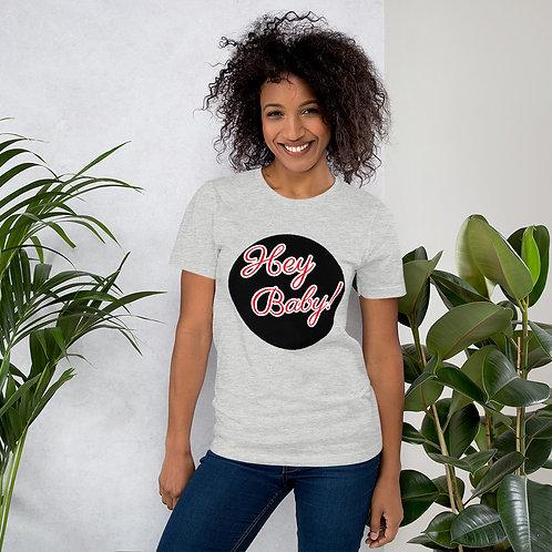 Hey Baby! Short-Sleeve Unisex T-Shirt