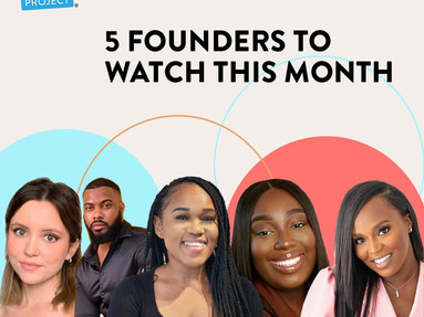 5 FOUNDERS TO WATCH - SEPTEMBER EDITION