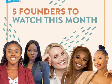 5 FOUNDERS TO WATCH - OCTOBER EDITION
