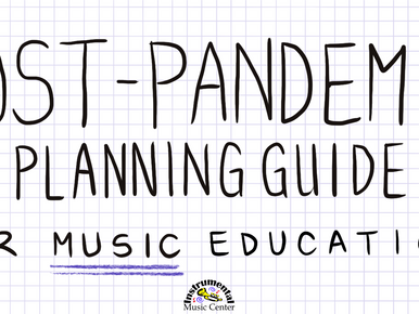 Post-Pandemic Planning Guide for Music Education, Vol. 8