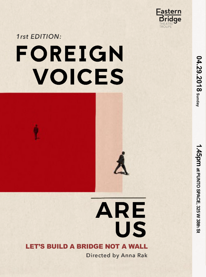 "Foreign Voices Are Us 1st Edition ""Let's Build A Bridge, Not A Wall"" - a theatre serie"