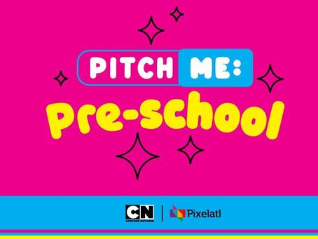 ¡Pitch Me: Pre-school, de Cartoon Network Latinoamérica y Pixelatl ha llegado!