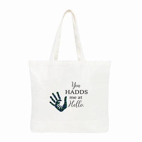 You HADDS Me At Hello Tote Bag