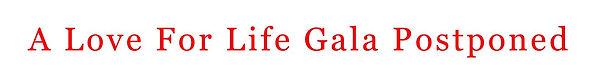 A Love For Life Gala Postponed.jpg