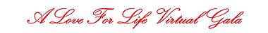 A Love for Life Virtual Gala Script Bann