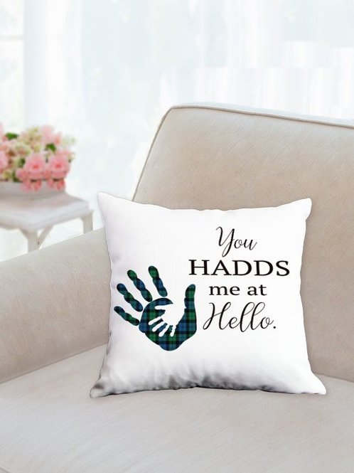 "14 x14"" You HADDS Me At Hello Pillow"