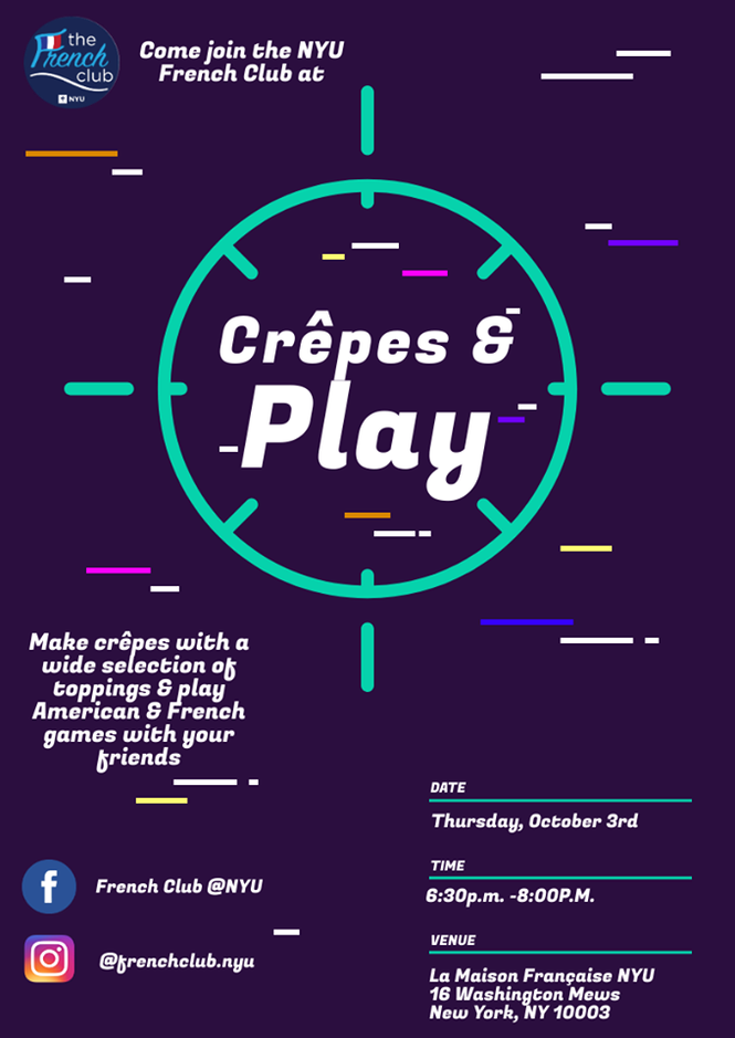 Come join the NYU French Club at Crêpes and Play, a crêpe-making and boardgame-playing event, on Thursday, October 3rd from 6:30pm-8:00pm at La Maison Française.  See you there!