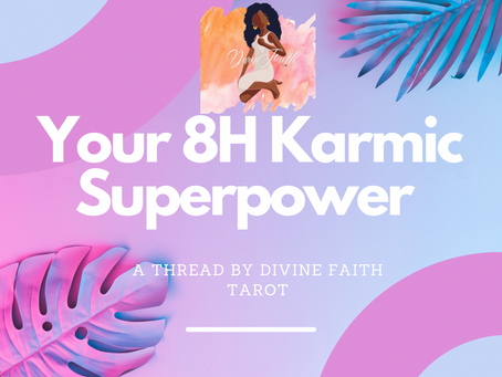 Your 8H Karmic Superpower