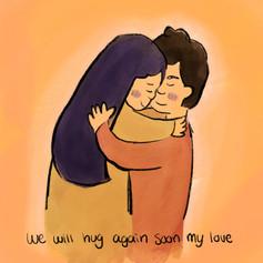 we will hug again