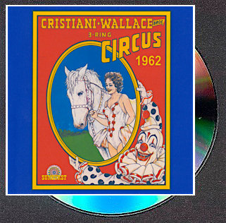 Cristiani-Wallace Circus Band: The 1962 Performance