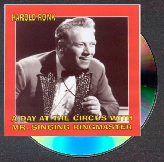 A Day at the Circus with Mr. Singing Ringmaster: Harold Ronk