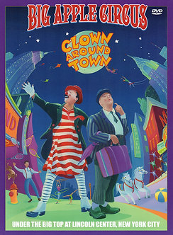 Clown Around Town: The Big Apple Circus