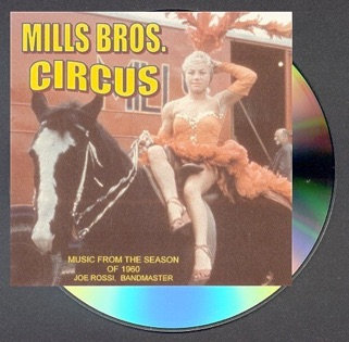 Mills Bros. Circus: Music from the Season of 1960 (Joe Rossi, Bandmaster)