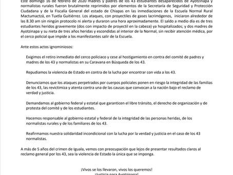 Pronunciamiento Represión en Chiapas contra los papás de los 43 y normalistas de Ayotzinapa y Mactu