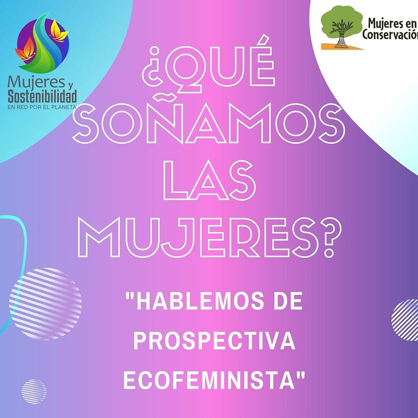 Ciclo 'Hablemos de Prospectiva Ecofeminista'. Tercer evento: Planificación por Escenarios