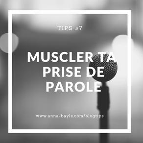 Tips - #7 - Muscler sa prise de parole