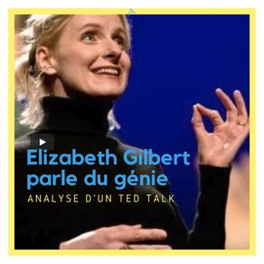 Analyse du Ted Talk : Elizabeth Gilbert parle du génie.