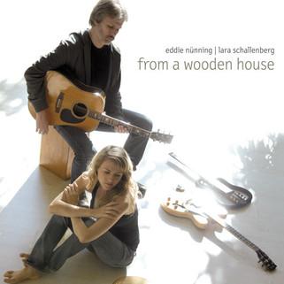 """Eddie Nünning & Lara Schallenberg """"From a wodden house"""""""