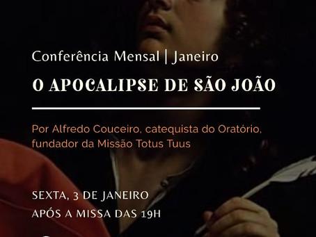 """Conferência Mensal 03/01/2020: """"O Apocalipse de São João"""""""