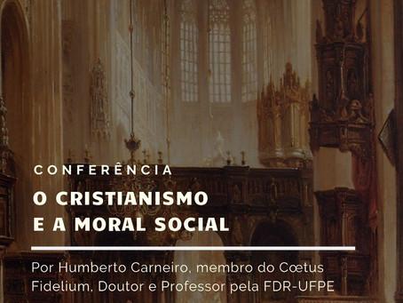 "Conferência Mensal 07/06/2019: ""O Cristianismo e a Moral Social"""