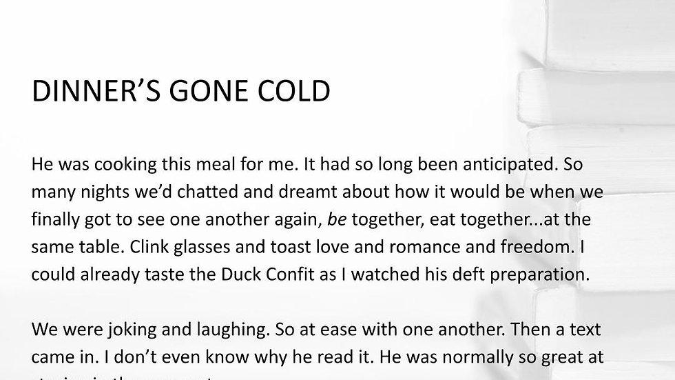 DINNER'S GONE COLD | #250WordThursday | PRINT SET