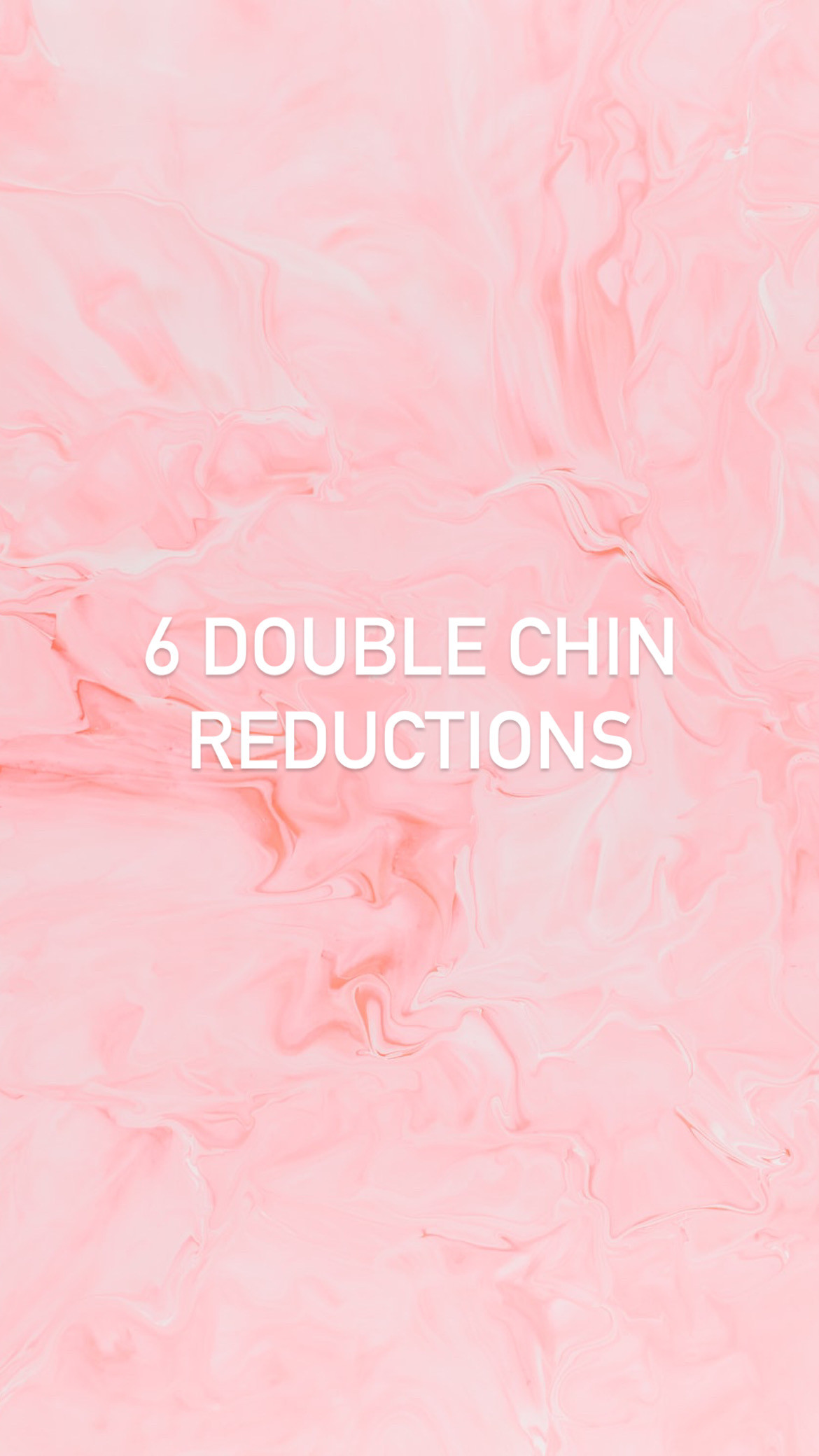 6 Double Chin Reductions