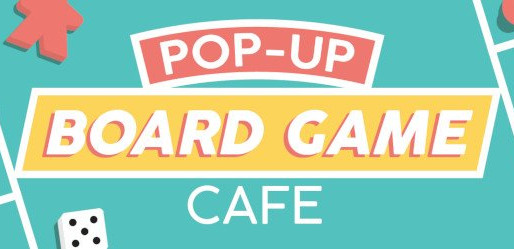 Pop-up Board Games Cafe