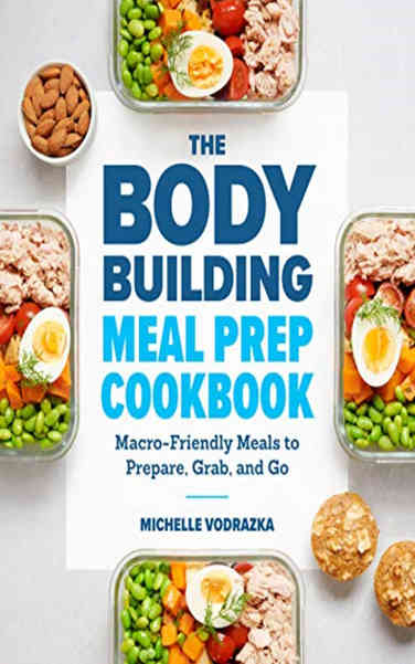 The Bodybuilding Meal Prep Cookbook
