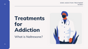 Does addiction treatment like Naltrexone work?