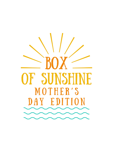 Box of Sunshine—Mother's Day Edition