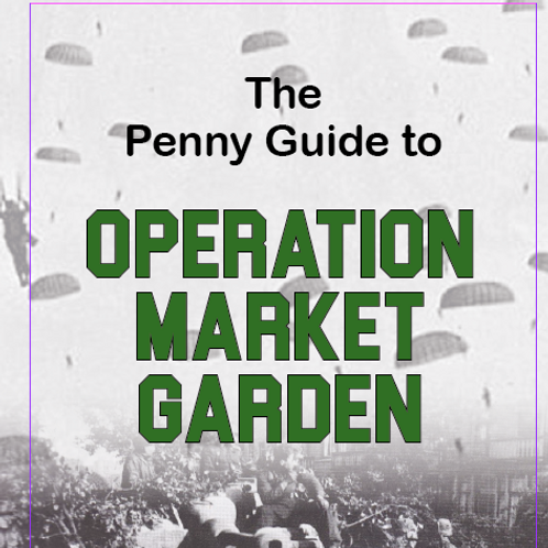 Penny Guide to Operation Market Garden