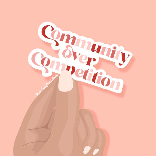 Community Over Competition Sticker