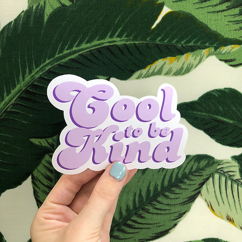 Cool to be Kind Sticker