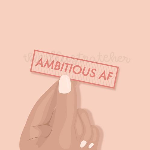 Ambitious AF Sticker