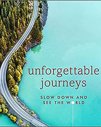 Unforgettable Journeys: Slow Down and See the World Hardcover