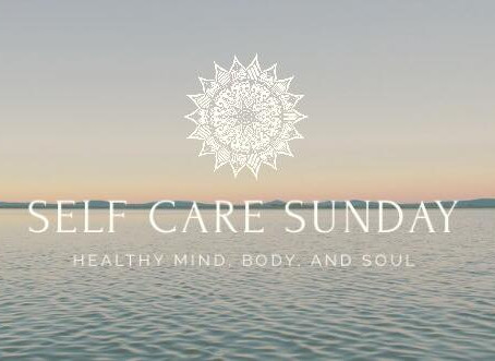 Self Care Sundays...