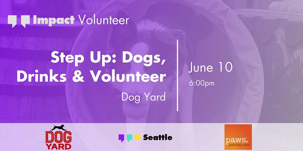 Step Up: Dogs, Drinks & Volunteer