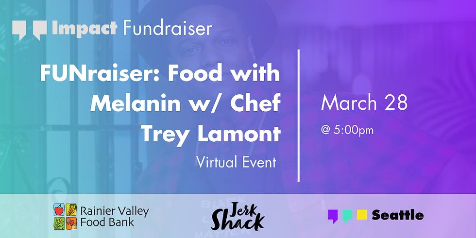 FUNraiser: Food with Melanin w/Chef Trey Lamont