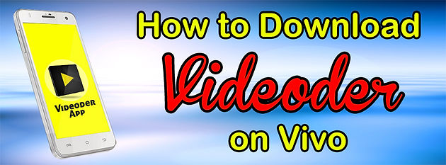 Download Videoder For Vivo Mobiles