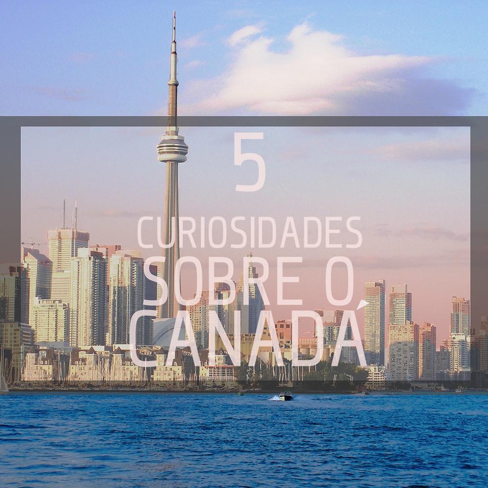 5 curiosidades sobre o canadá (imagem de toronto) - Mind Up