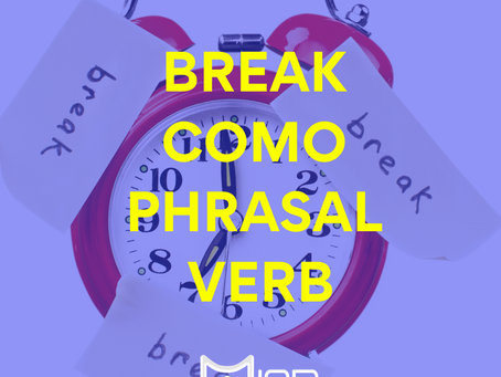 Usos de Break como phrasal verb