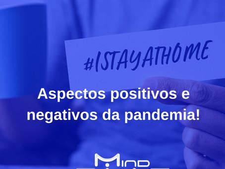 Aspectos positivos e negativos da pandemia!