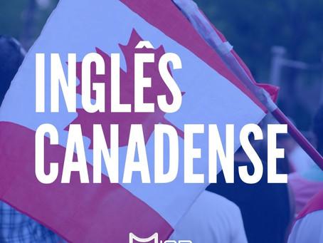 Algumas diferenças entre o inglês Americano e o Canadense