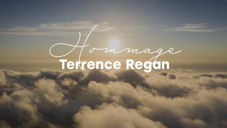 Hommage à Terrence Regan