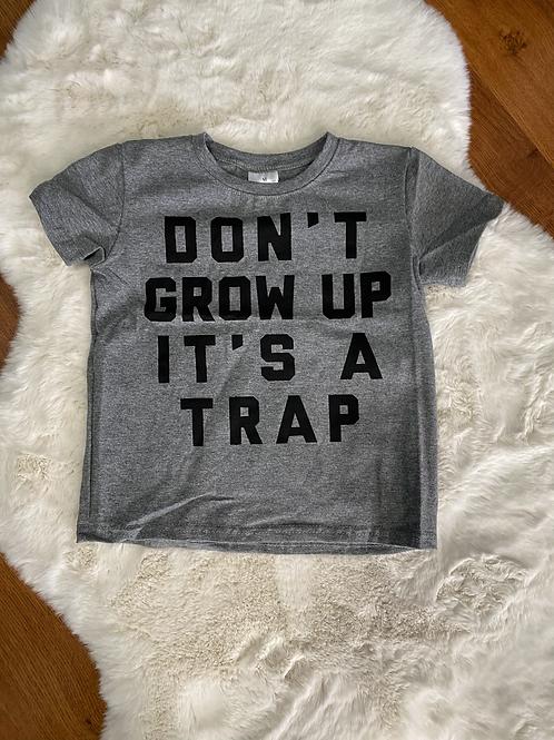 Don't grow Up Shirt